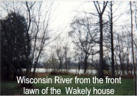 Wisconsin River from the front lawn of the Wakely house